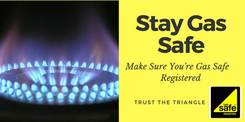 Stay Gas Safe - Trust the Triangle